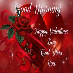 Good Morning Happy Valentine's Day God Bless You Valentines Day Sayings, Happy Valentines Day Pictures, Valentines Day Wishes, Birthday Wishes, Pinterest Valentines, Happy Birthday, Valentine Ideas, Birthday Quotes, Good Morning Love Messages