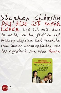 Das also ist mein Leben: Roman (German Edition) by Stephen Chbosky http://www.amazon.com/dp/B005OHXPO2/ref=cm_sw_r_pi_dp_P81owb1J6JZGA