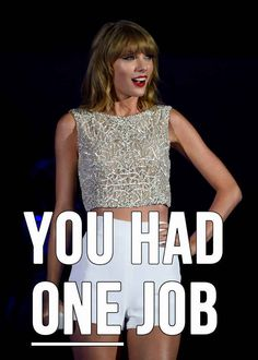 Hilarious- 13 new Taylor Swift Lyrics decoded | Buzzfeed >>> All you had to do was STAYY