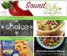 Check out the latest edition of Sound Bites Newsletter! Holiday Recipe roundup, recipes, New Year's Resolutions - to make or not to make? and much more!