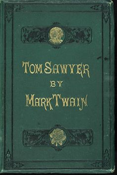 tom sawyer book first edition - Old school vintage www.adealwithGodbook.com