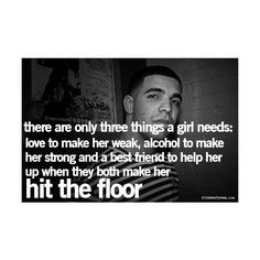 Drake Quotes | Cute Quotes ❤ liked on Polyvore featuring quotes, drake quotes, drake, pictures, phrase, saying and text