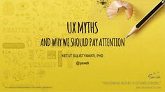 The Most Commonly Known UX Myths.