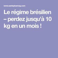 Le régime brésilien – perdez jusqu'à 10 kg en un mois !