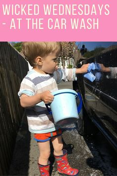 Wicked Wednesdays at the Car Wash! When the Small Boy loves to help wash the car