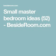 Small master bedroom ideas (52) - BesideRoom.com