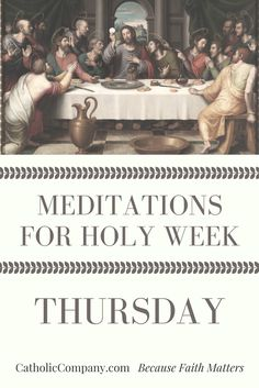 Meditations for Holy Week: Thursday | Get Fed | A Catholic Blog to Feed Your Faith