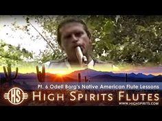Pt. 3 Odell Borg's Native American Flute Lessons - YouTube