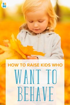 It's one thing for children to behave, but how do you help your child WANT to behave? Here are tips to raise kids who want to behave—even when no is looking.
