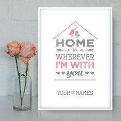 Home is wherever I'm with you. – Home printable poster, Custom design, Wedding gift by Quotes2love