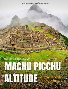 Peru Travel Tips l All you need to know about Machu Picchu alttitude l @perutravelnow_