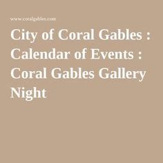 City of Coral Gables : Calendar of Events : Coral Gables Gallery Night
