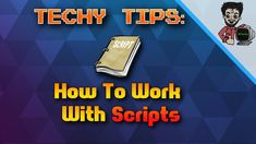 How To Work With Scripts | Techy Tips | RDTechy