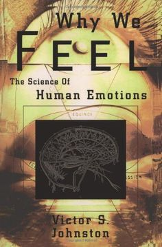 Why We Feel: The Science of Human Emotions (Helix Books) by Victor S. Johnston http://www.amazon.com/dp/0738203165/ref=cm_sw_r_pi_dp_zZ8wub1SB6K0C