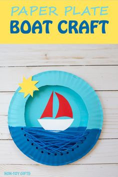 Paper plate boat craft for kids. Boat under the sun. A summer sea craft perfect for preschoolers and kindergartners. Can be adapted for a pirate craft. Yarn craft that will help kids practice their fine motor skills. | at Non-Toy Gifts #boat #summercraft