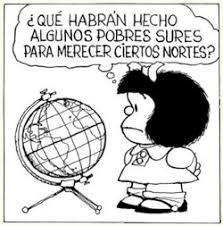 "Mafalda: ""I wonder what certain Souths did to deserve such Norths"" - Latin America viewed the US as infiltrating the Southern countries Charlie Brown, Mafalda Quotes, Disney And More, Teaching Spanish, Funny Comics, Wise Words, Decir No, Snoopy, Thoughts"