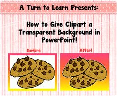 Great Tip-changed my constant search for clipart without a white background- A Turn to Learn: Give Clipart a Transparent Background in PowerPoint!