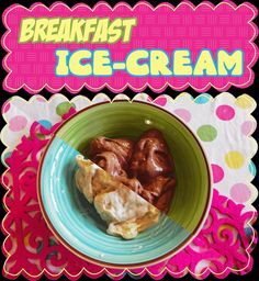 Easy Peasy Pudding and Pie!: Breakfast Ice-cream