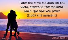 Embrace the moment with the one you #love soak up the view! #ICanDoThis #quote http://ift.tt/1O7iG69 February 13 2016 at 09:44AM