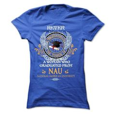 A woman who graduated from National American University (NAU) T Shirts, Hoodies Sweatshirts. Check price ==► http://store.customtshirts.xyz/go.php?u=https://www.sunfrog.com/LifeStyle/A-woman-who-graduated-from-National-American-University-NAU-Ladies.html?41382