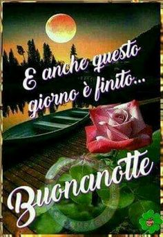 Giorno terminato Buonanotte Good Night, Good Morning, Spanish Quotes, Anna, Genere, Facebook, Disney, Beautiful Gardens, Nighty Night