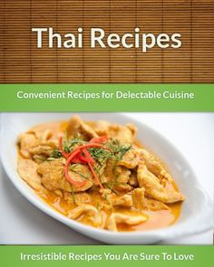 Thai Recipes: Convenient Recipes For Delectable Cuisine (The Easy Recipe) by Echo Bay Books, http://www.amazon.com/dp/B00I7X5RWS/ref=cm_sw_r_pi_dp_n0y8sb1JB178B
