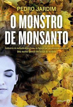 Morrighan: Opinião: O Monstro de Monsanto, de Pedro Jardim