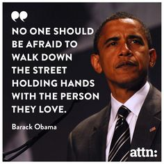 No one should be afraid to walk down the street holding hands with the person they love. Interracial Family, Interracial Marriage, Barack Obama, Typography Quotes, Man In Love, True Stories, Life Lessons, Wise Words, Life Quotes
