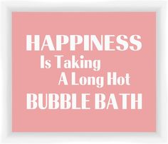 Happiness Is Taking a Long Hot Bubble Bath Giclée Framed Textual Art