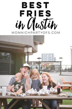 Best Fries In Austin Everyday Is Fry Day Monnich Party Of 5 Kid Friendly Restaurantsfriesplaces
