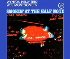 """Smokin' at the Half Note"" Wes Montgomery & the Wynton Kelly Trio is their second collaboration album recorded live in late June 1965 and in studio on  September 22 1965. TODAY in LA COLLECTION RVJ >> http://go.rvj.pm/dl3"