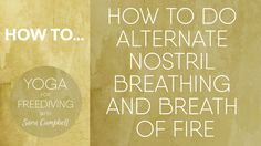 How to do Alternate Nostril Breathing and Breath of Fire