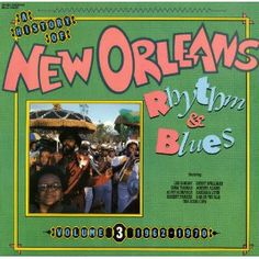 Various - A History Of New Orleans Rhythm & Blues Volume 3 (1962-1970) (Vinyl, LP) at Discogs