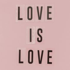 Love is Love! After the last week's events we decide to post a quick reminder to our followers and society. It doesn't and/or shouldn't… Followers, Calm, Events, Love, Amor, Fans, Fandoms, Romances