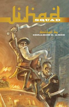 Jihad Squad is a graphic novel chronicling the adventures of a fanatical but inept jihadist as he attempts to wage war on America.