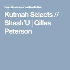 Kutmah Selects // Shash'U | Gilles Peterson