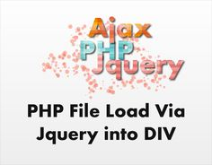 This Tutorial will show you how you can load PHP File via Jquery in any of your DIV for making your code neat and clean.