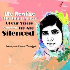 We realize the importance of our voices Only when  WE ARE SILENCED 🤐🙃   Lea... Malala Yousafzai, Happy Today, When Us, The Voice, Signs, Learning, Search, Google, Frases