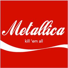 Metallica - Hit The Coke, The Four Cokes, Cokebreath, Jump In The Coke…