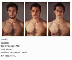 Actually facial hair is considered a sign of fertility in males, so genetically we've been trained to find facial hair attractive. Yay science!