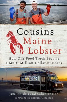 The Hardcover of the Cousins Maine Lobster: How One Food Truck Became a Multimillion-Dollar Business by Jim Tselikis, Sabin Lomac Lobster Food, Lobster Recipes, Wedding Food Stations, New York Post, Meals For One, Food Truck, Cousins, A Food, Books To Read