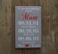 Important Dates Custom Wood Sign My Greatest Blessing by CSSDesign Wood Pallet Signs, Custom Wood Signs, Wood Pallets, Important Dates Sign, Call My Mom, Sign Quotes, Sign I, Blessing, Diys