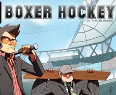 Boxer Hockey. Introduced to me by A.J. Petix. A hilarious sport/ comic that was totally made up. It sporadically updates, but always provides wild crazy antics and a great story. For some reason only half of the image showed up... hmmm. Yeah I'm leaving it.