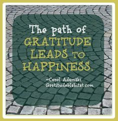 The path of gratitude leads to happiness.