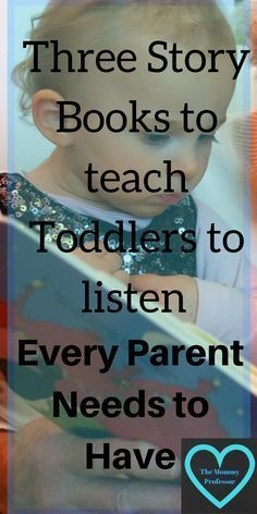 books for kids / http://themommyprofessor.org/three-story-books-to-teach-toddlers-to-listen-every-parent-must-have/