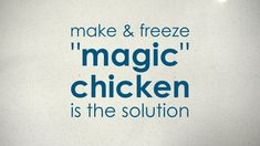 "Tastefully Simple's Make & Freeze ""Magic"" Chicken"