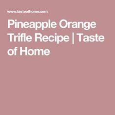 Pineapple Orange Trifle Recipe | Taste of Home