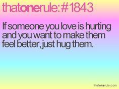 I love to hug people!