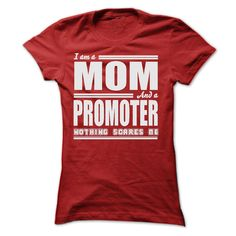 I AM A MOM AND A PROMOTER T-Shirts, Hoodies. VIEW DETAIL ==► https://www.sunfrog.com/LifeStyle/I-AM-A-MOM-AND-A-PROMOTER-SHIRTS-Ladies.html?id=41382