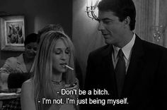 "When she was like ""I'm a bitch, bitch that's just who I am."" 